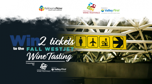 Contest Closed! Win two tickets to the Fall WestJet Wine Tasting presented by Okanagan Wine Festivals
